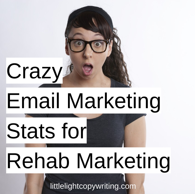 crazy email statistics for addiction treatment marketing.png