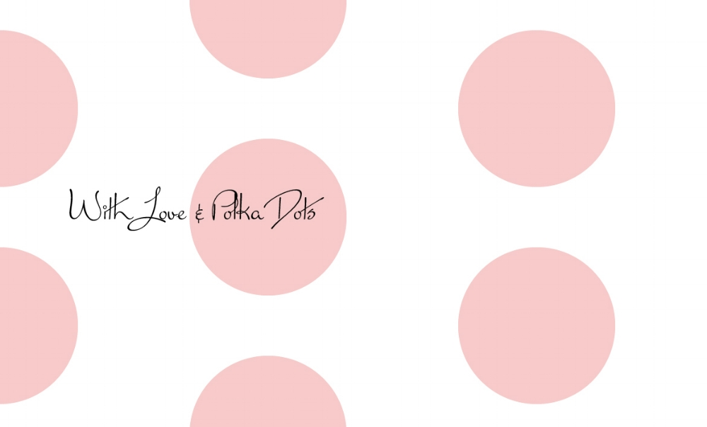 With Love & Polka Dots
