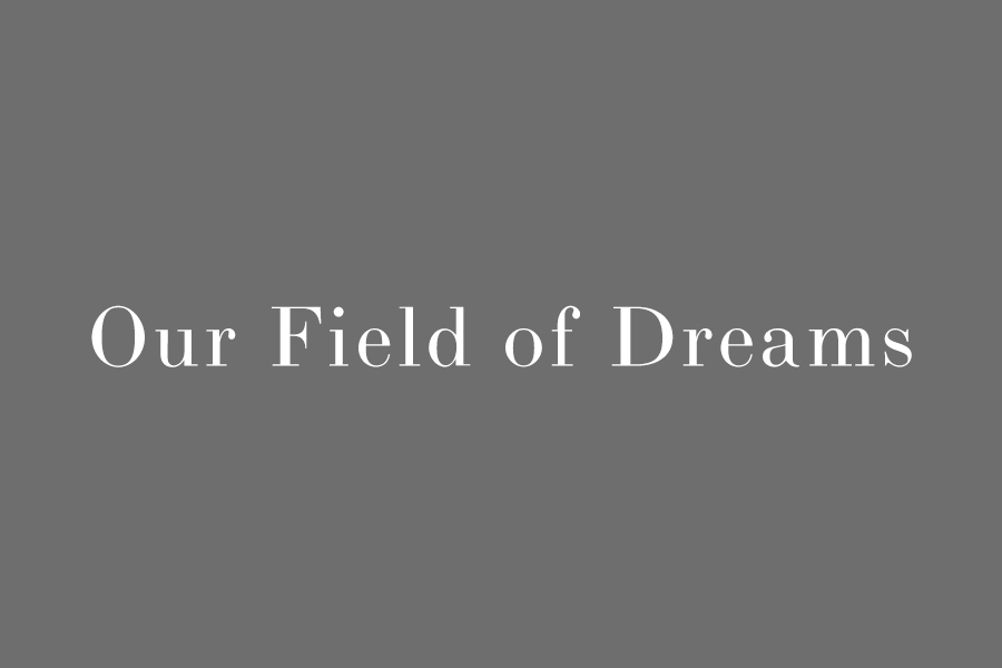Our Field of Dreams2.jpg