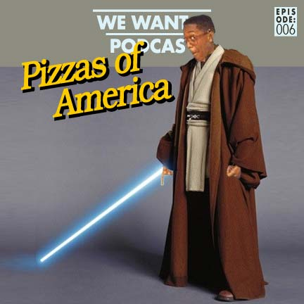 WWAP: 006 Pizzas of AMERICA - OR: