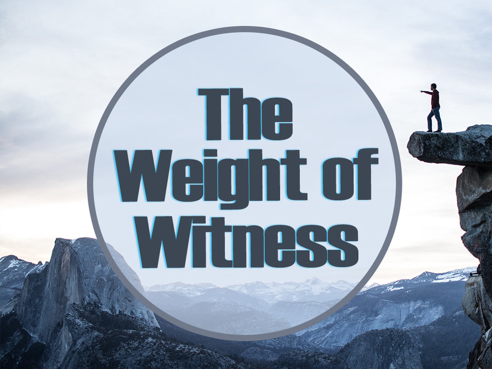 The Weight of Witness