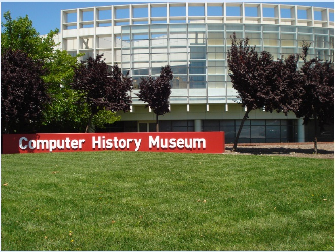 The  Computer History Museum  in Mountain View