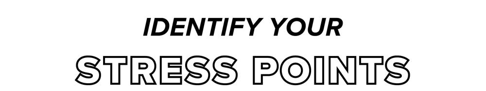 identify your stress points