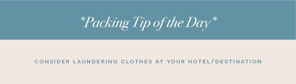 packing tip of the day: consider laundering clothes at your hotel/destination