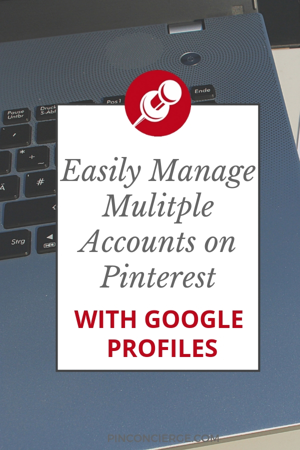 If you are Pinterest Virtual Assistant this hack will save you time with mulitple accounts. Create Google Profiles for each client! #pinterestVA #pinterestforbusiness