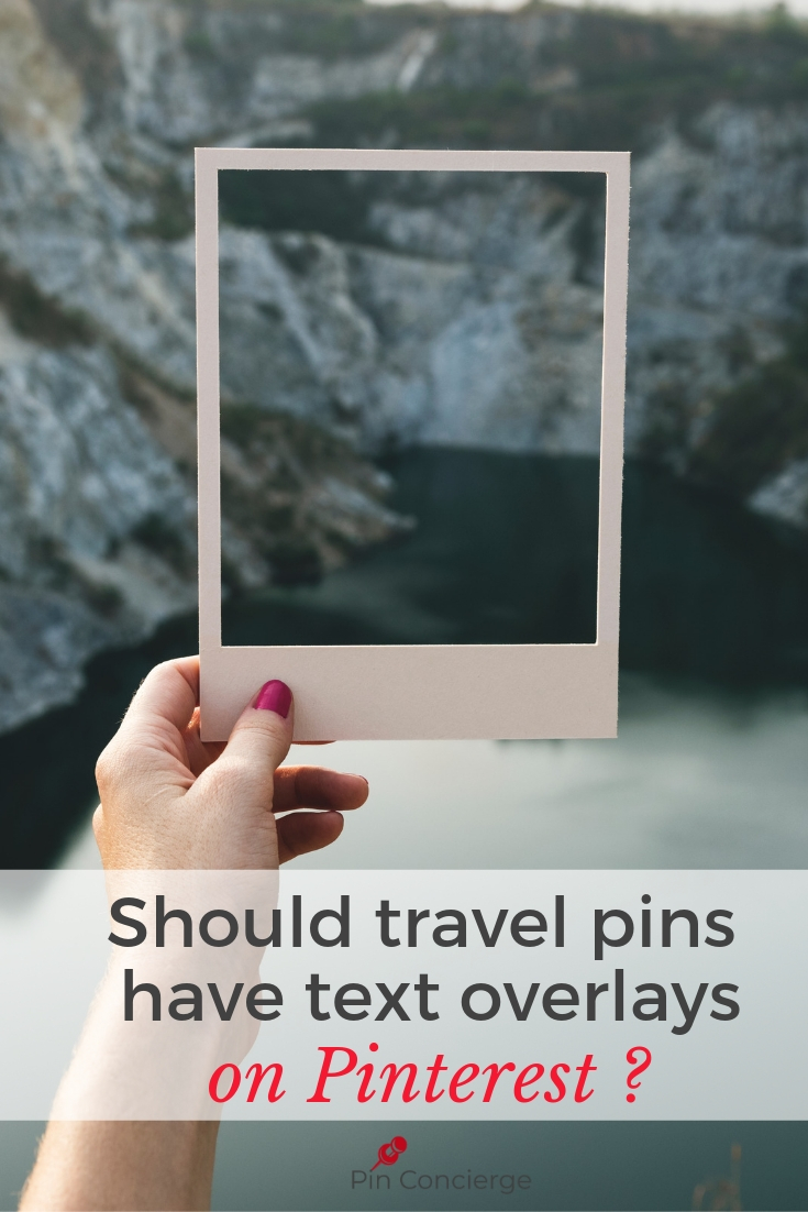 To text overlay or to not text overlay? Often asked. Here's why you might want to consider or reconsider you pinterest images for travel. #travelonPinterest #Pinterestmarketing