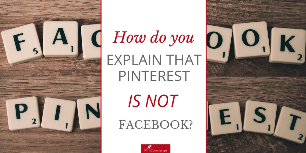 How do you explain to someone how Pinterest is different from Facebook and Instagram? Here are some simple ways to help business owners know how pinners are different.
