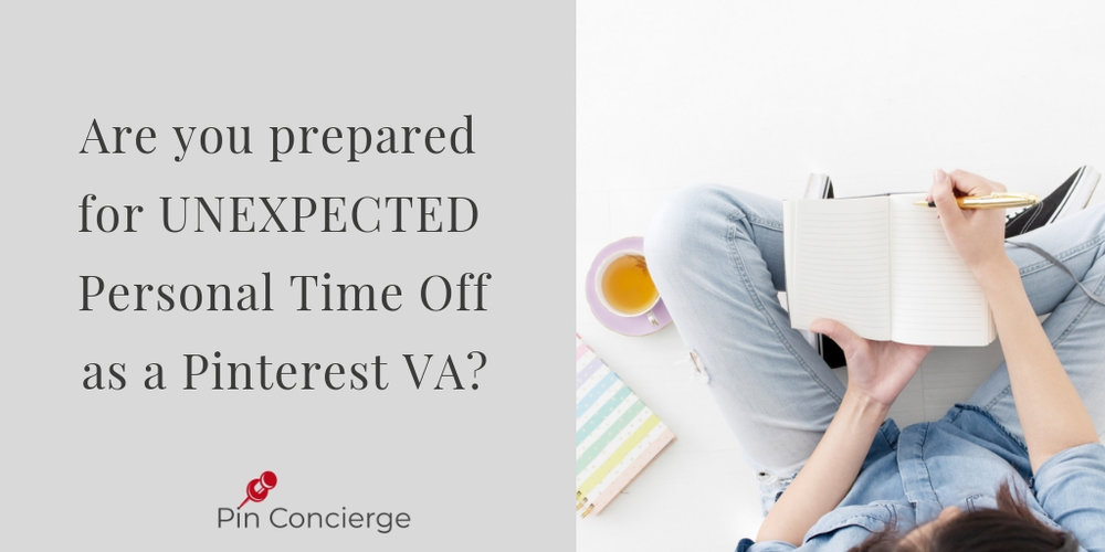 Get tips for preaparing for unexpected time off as a Pinterst VA.