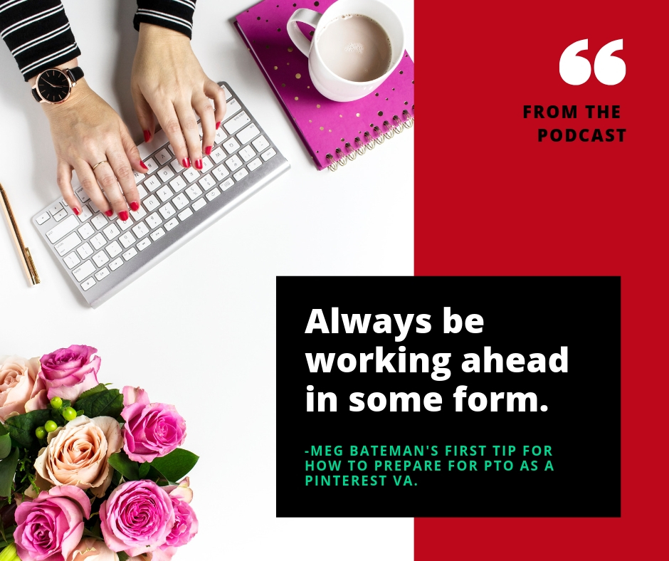 It's important to work a head as a Pinterest VA, because sickness can come at any time and that one or two day buffer may be just what you need to rest and recover before getting into a client's accounts again.