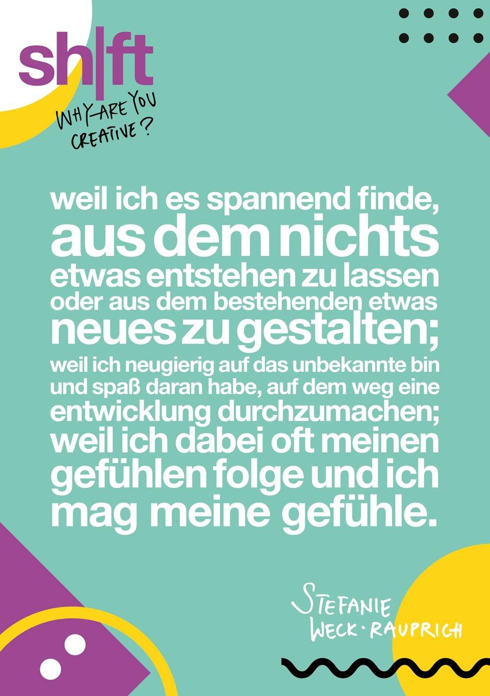 Why are you creative? Das haben wir alle Beitragenden der  sh|ft  gefragt.