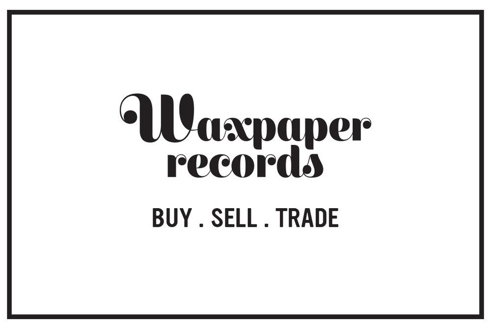 We buy records Waxpaper records buy sell trade vinyl