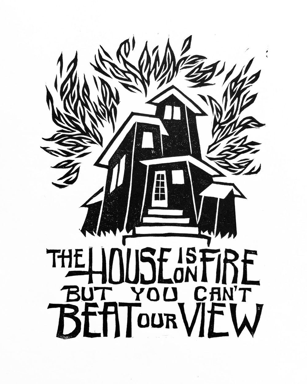 The House Is On Fire But You Can't Beat Our View (Zine Cover) . Linocut. 2017. 6x8""
