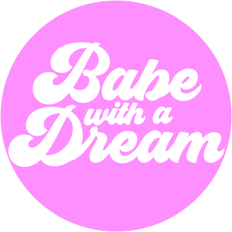 Babe With A Dream