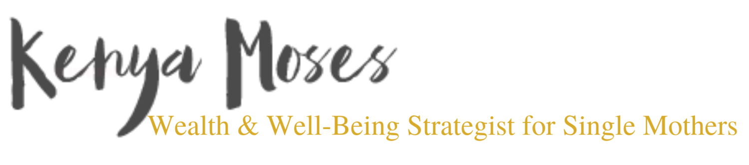 Kenya Moses - Wealth & Well-Being Strategist for Single Mothers