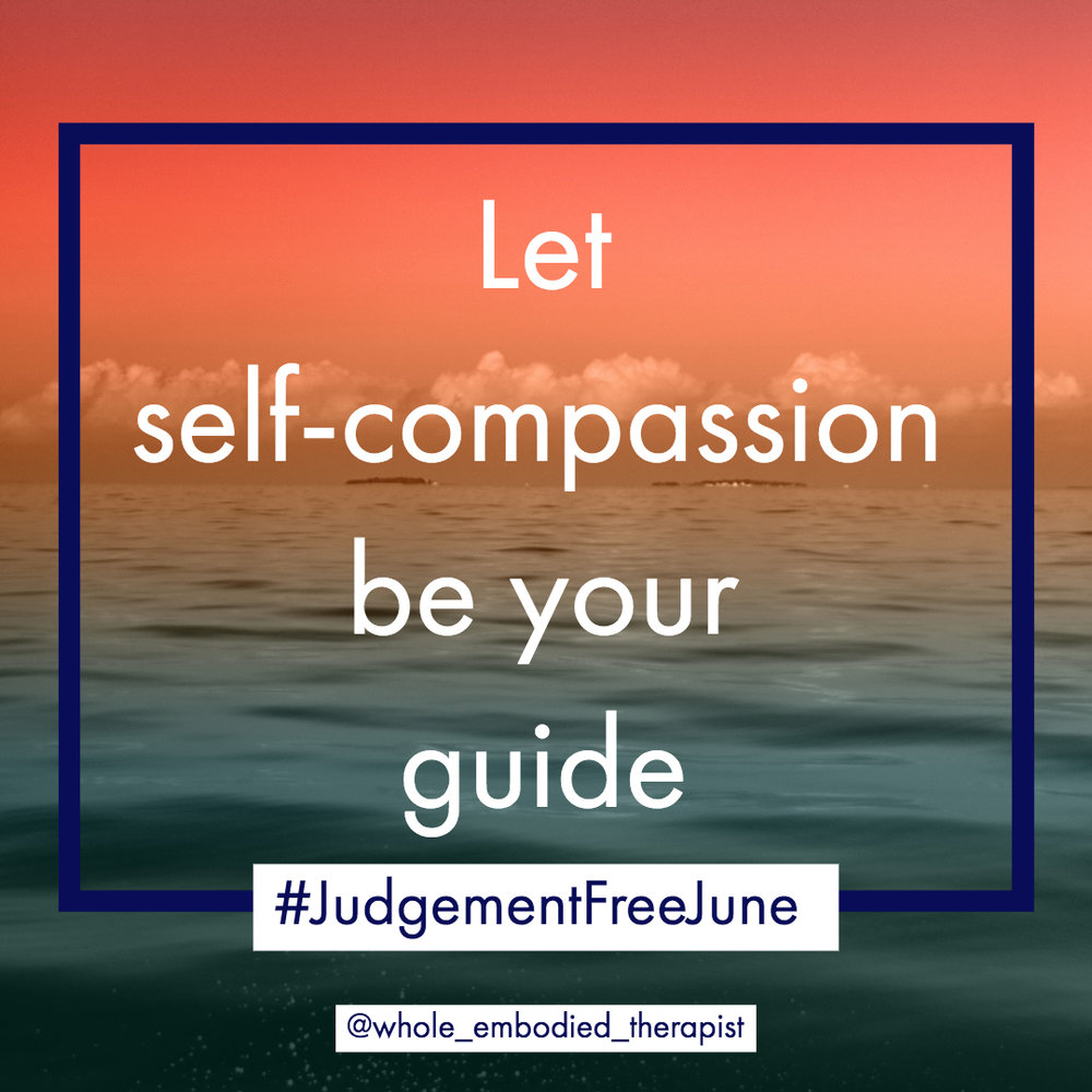 For more posts about self-compassion, join me and others on Instagram for #JudgementFreeJune