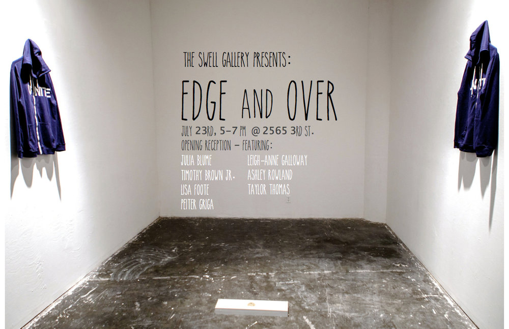 Edge and Over at the Swell Gallery - July 16 - August 1, 2015Edge and Over is an exhibition that I had the pleasure of developing with co-curators and artists Julia Blume and Ashley Rowland. The show brings together diverse works by MFA candidates at San Francisco Art Institute.