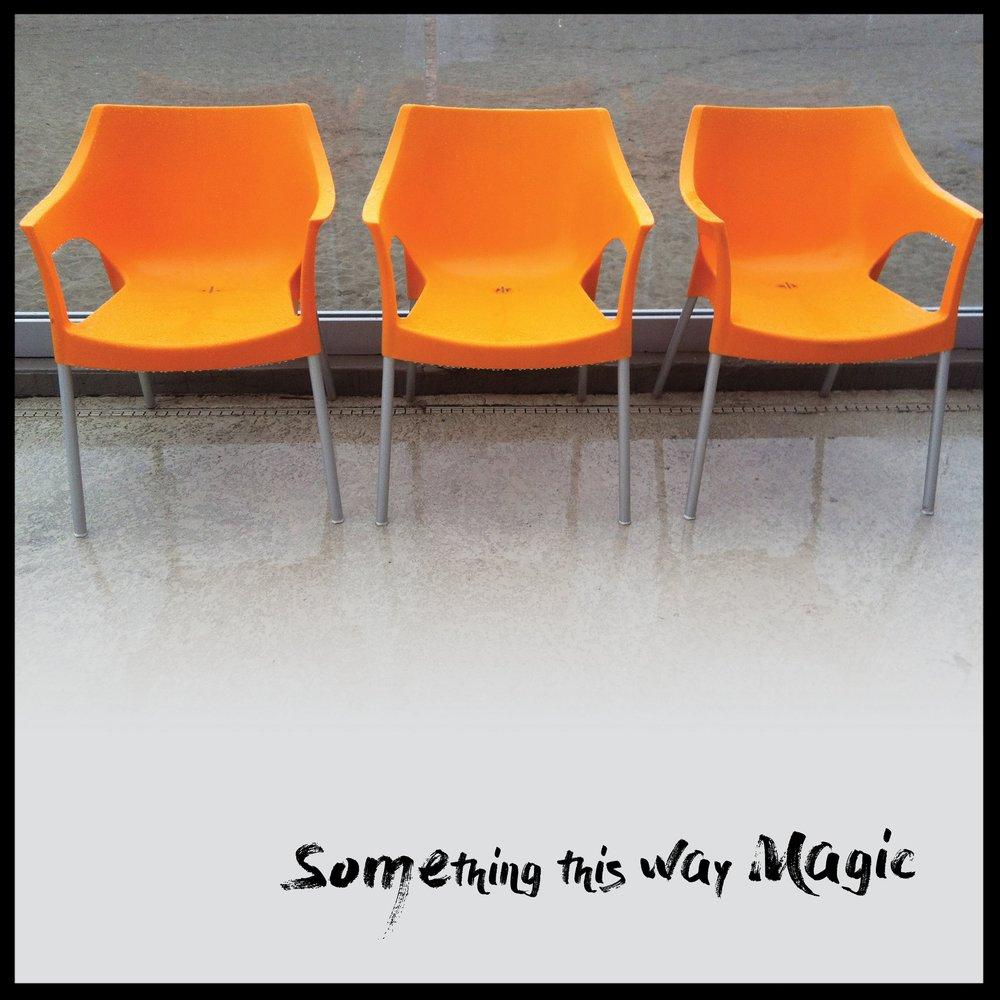Something This Way Magic -
