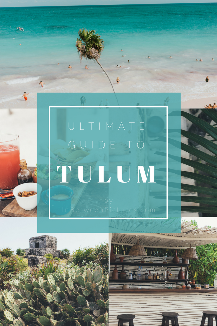 Ultimate Guide To Tulum Mexico