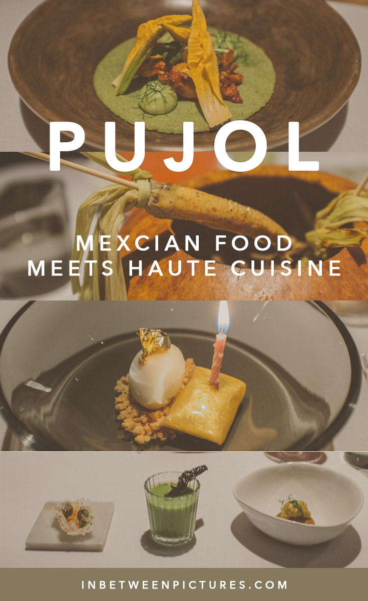 PUJOL Mexico - Mexican Food Meets Haute Cuisine
