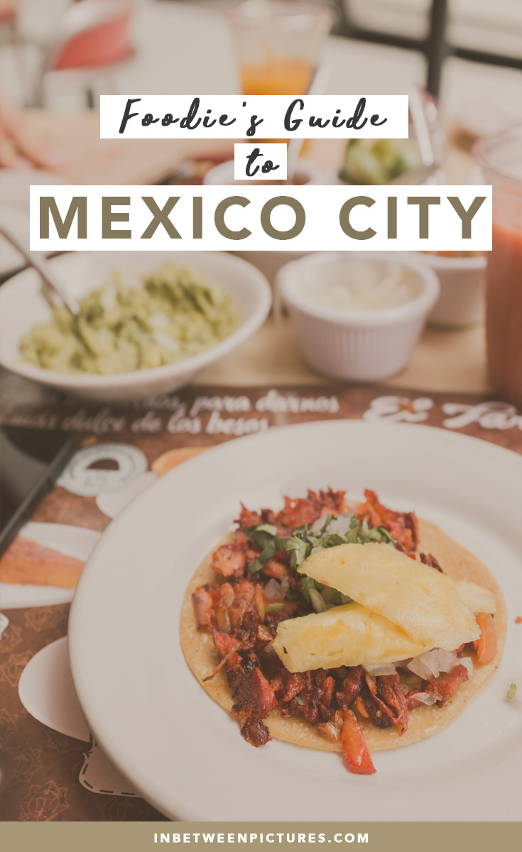 Quick Guide To Mexico City Food