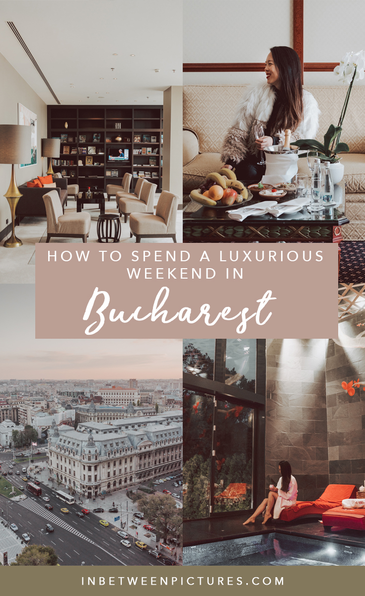 How to spend a luxurious weekend in Bucharest