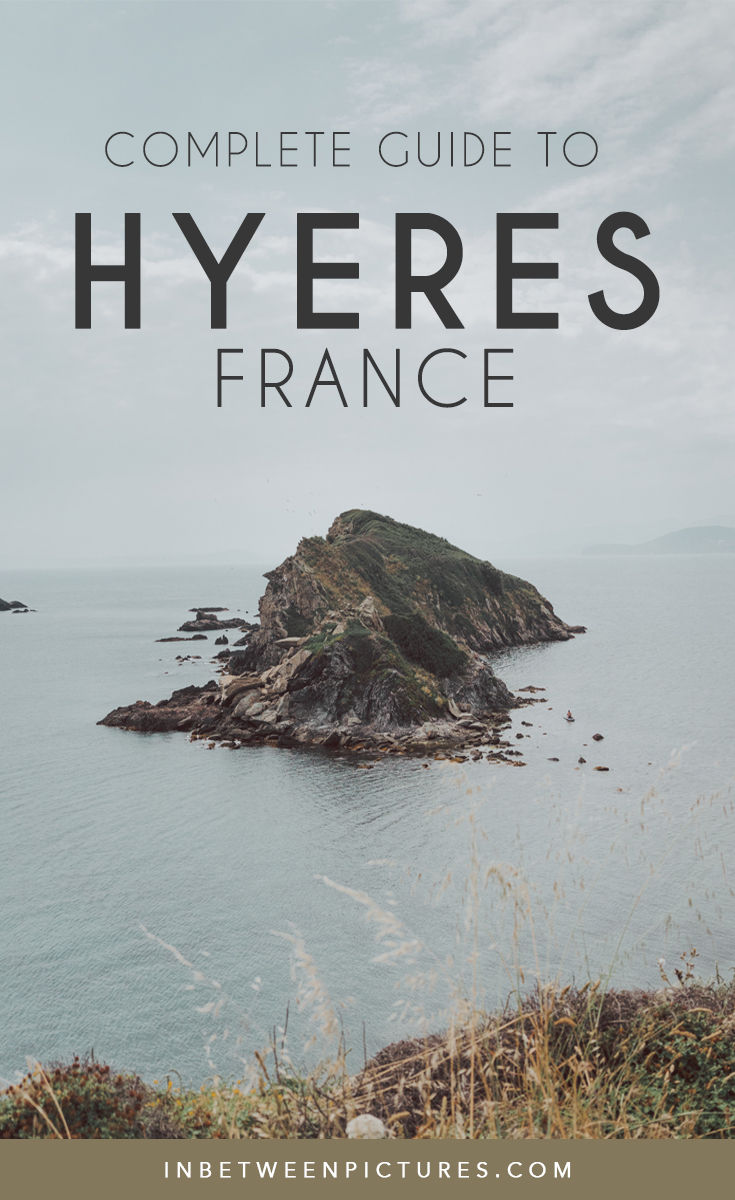 Complete Guide To Hyeres France Things to do in Hyeres South of France - French Rivera #France #Provence #FrenchRivera #CotedAzur