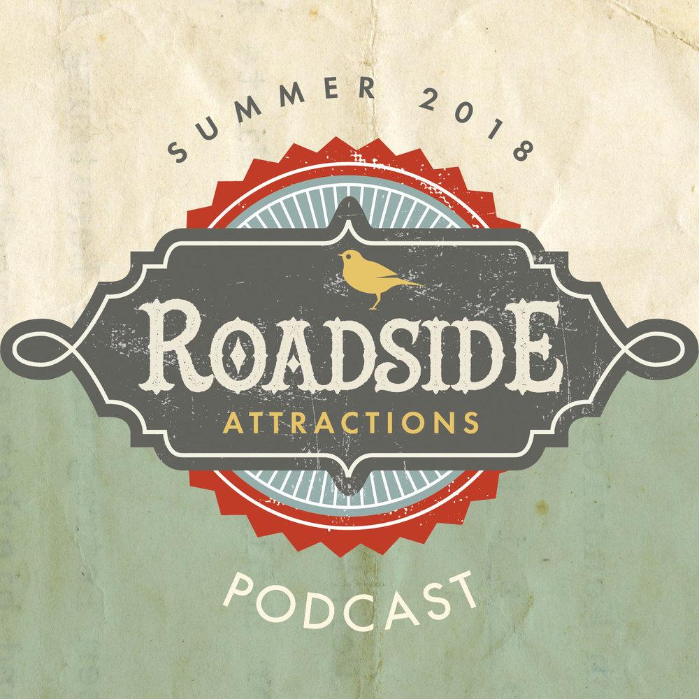 Summer 2018 Roadside Attractions