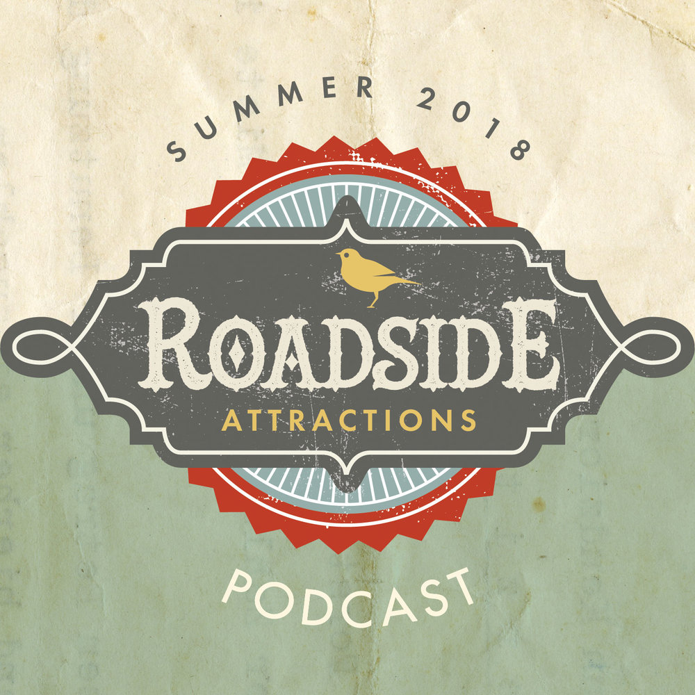 Summer 2018 Roadside Attractions
