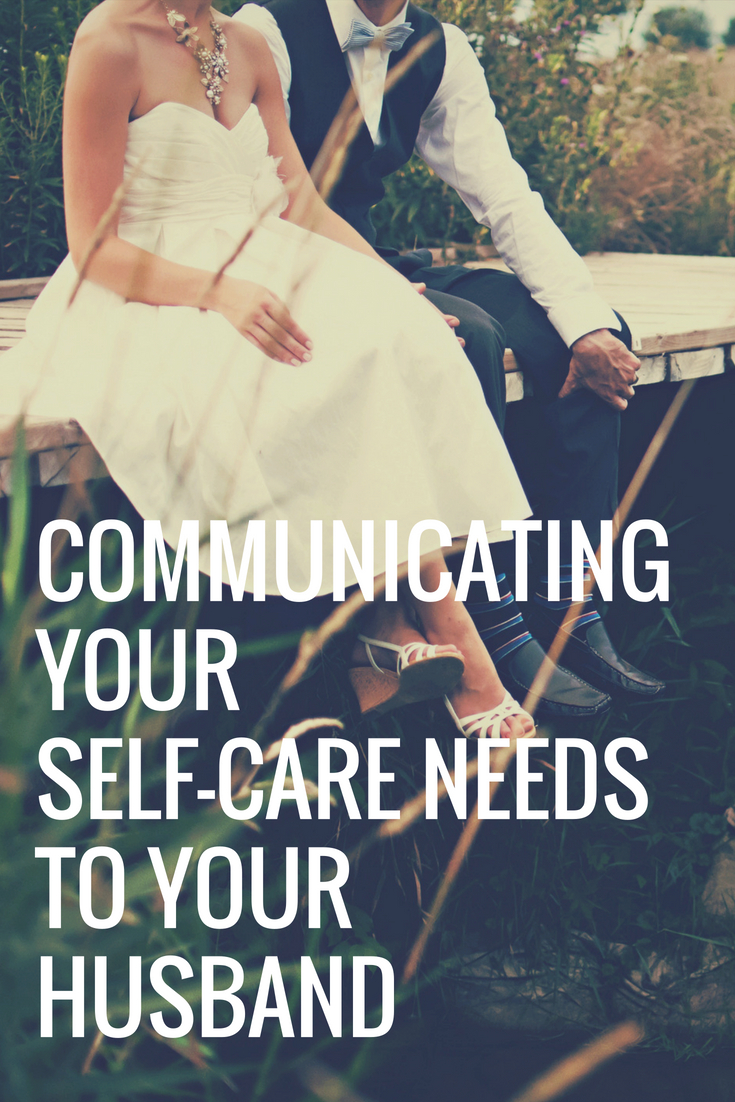 Communicating Self-Care to Your Husband