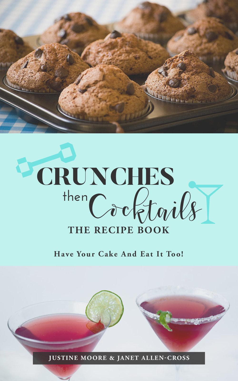 Crunches then Cocktails Recipe Book Justine Moore eBook