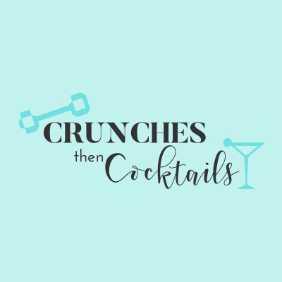 Crunches Then Cocktails