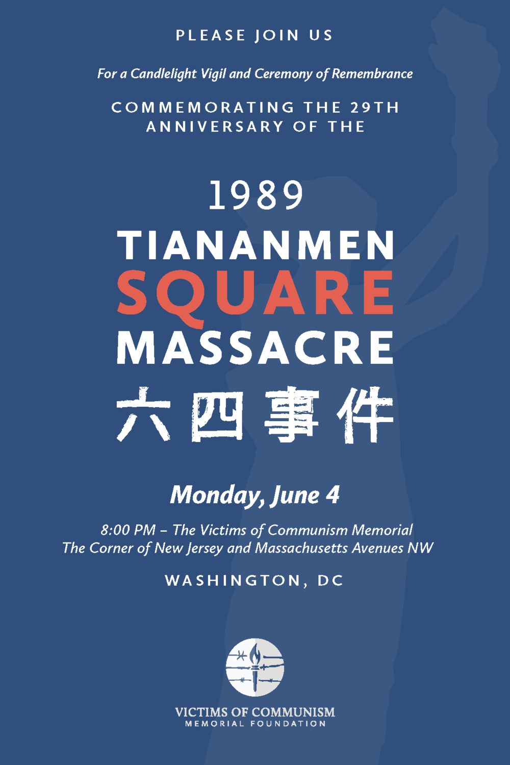 Please join us for a candlelight vigil and ceremony of remembrance commemorating the 29  th   anniversary of the 1989 Tiananmen Square Massacre.