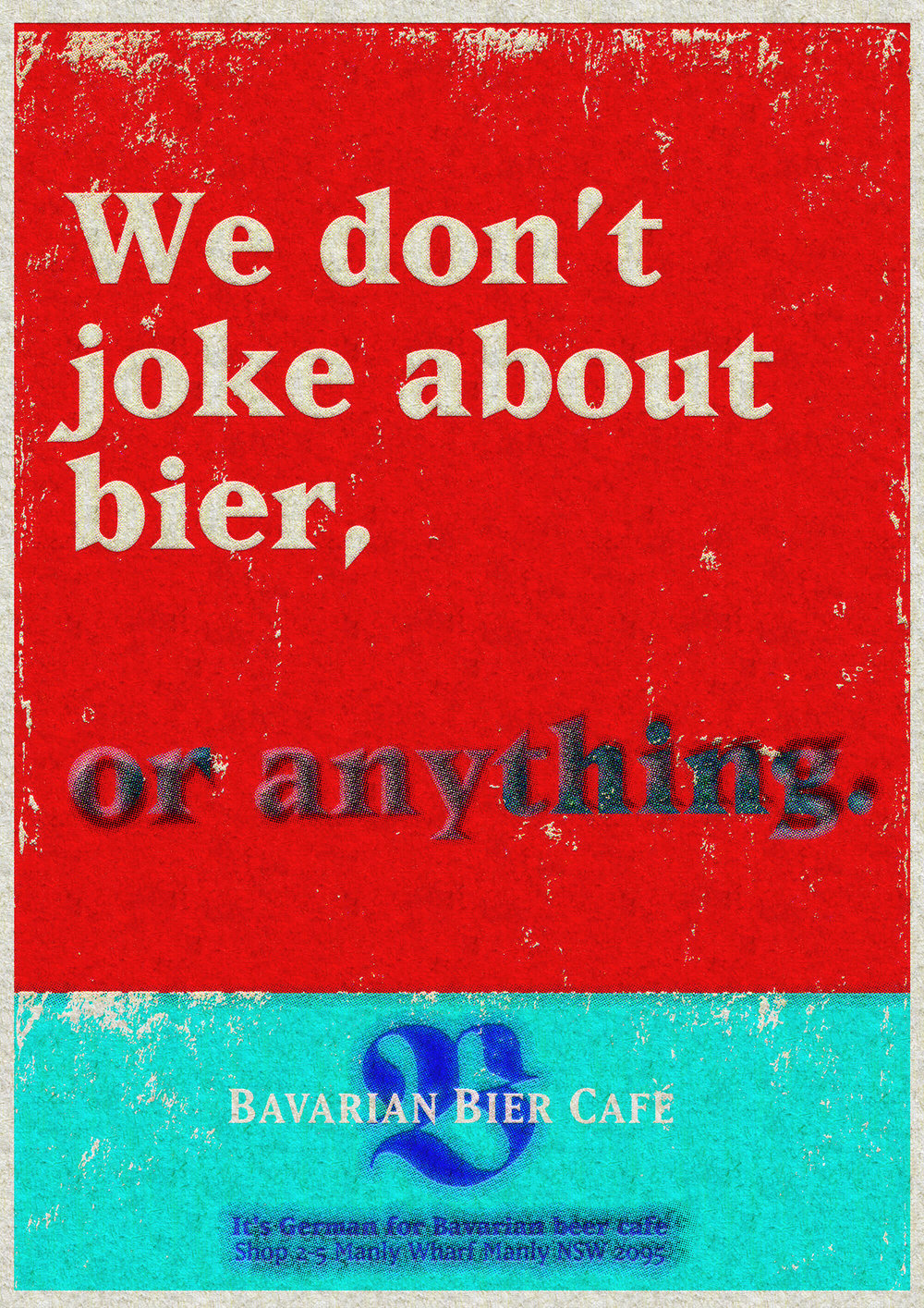 Bavarian Bier Café: print Ad. We don't joke about beer. Or anything.