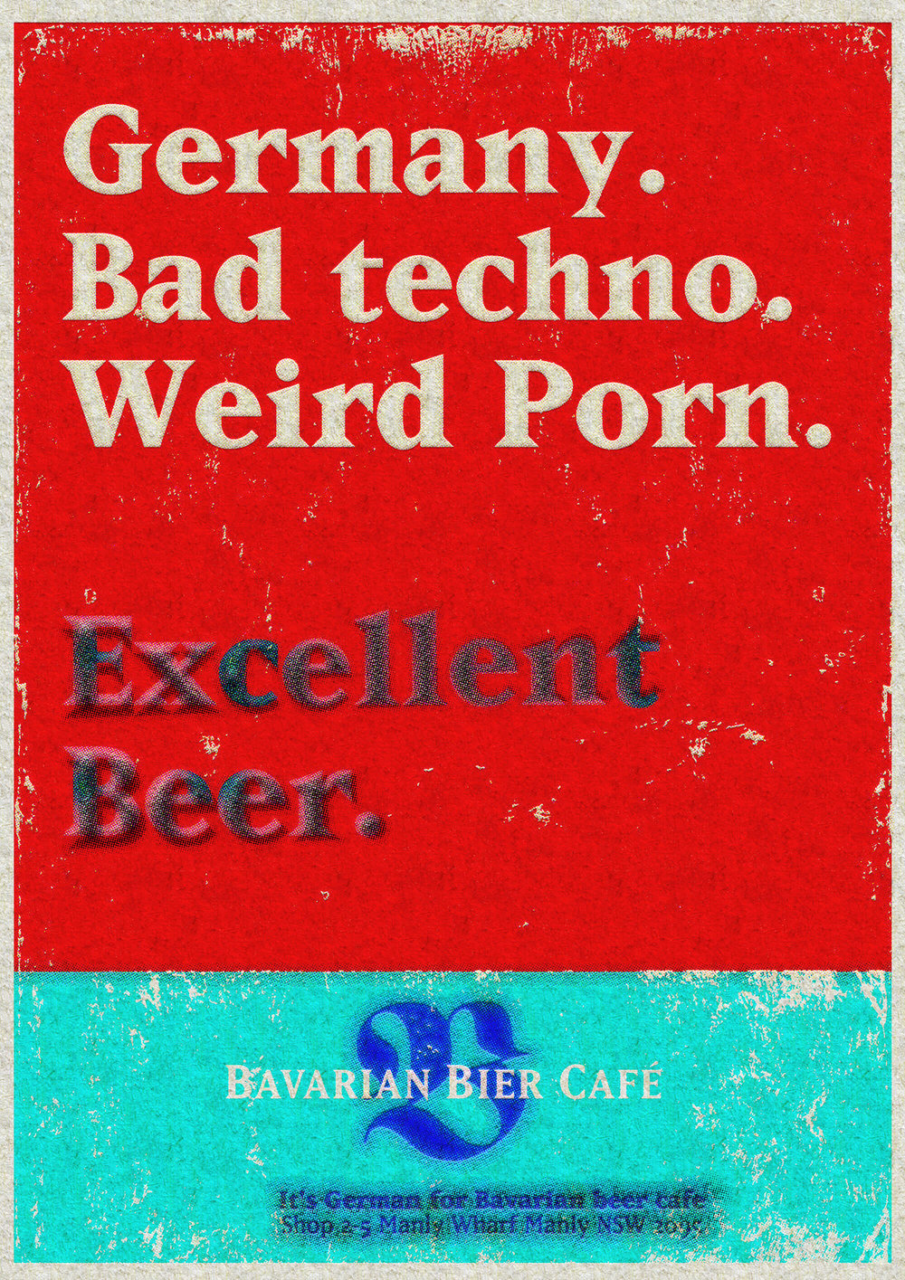 Bavarian Bier Café: print Ad. Germany. Bad techno. Weird porn. Excellent beer.
