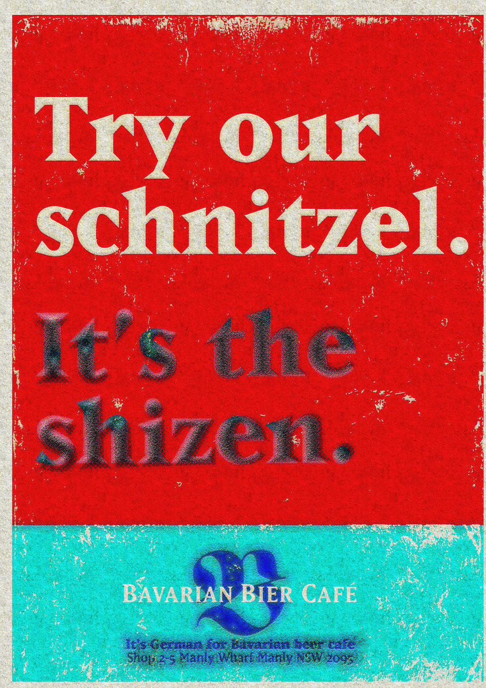 Bavarian Bier Café: print Ad. Germany. Try our schnitzel. It's the sheizen.