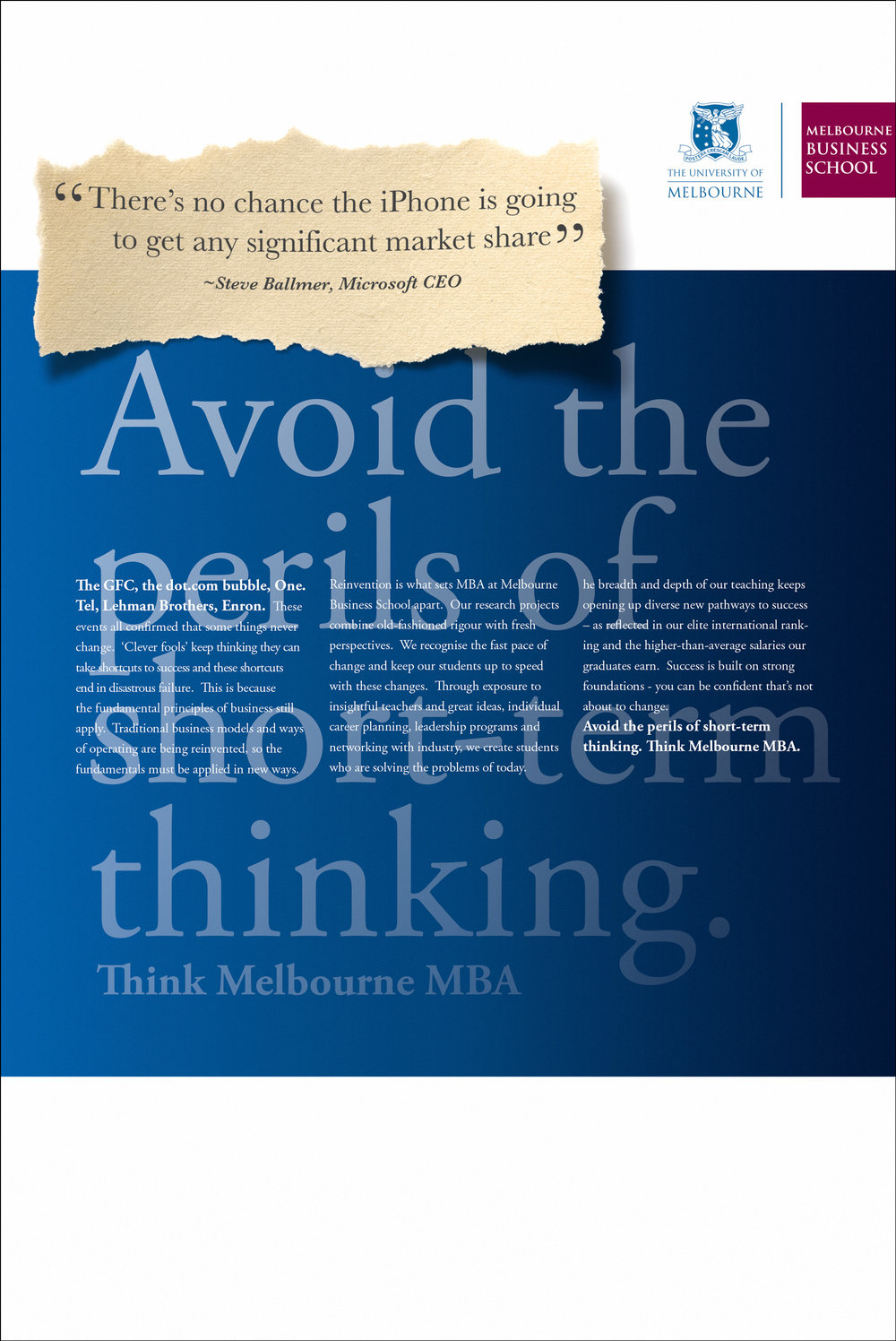 "Melbourne University: MBA - ""Avoid the perils of short-term thinking"" ""There's no chance the iPhone is going to get any significant market share"" - Steve Balmer - Print Ad"