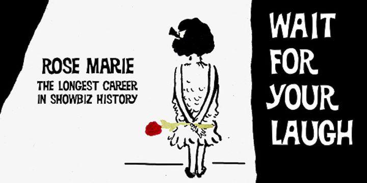 HSDFF Audience Award - Wait for Your LaughRose Marie - The Longest Career in Showbiz HistoryDirector: Jason WiseUSA / English / 85 Minutes