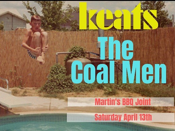 Jump in this Saturday @martinsbbq. Keats and The Coal Men. Upstairs in the beer garden. Show starts at 8pm sharp!