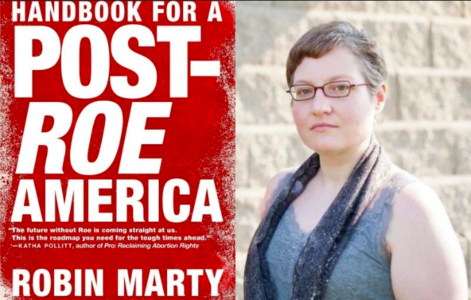 Journalist Robin Marty with her new book, Handbook For A Post-Roe America.