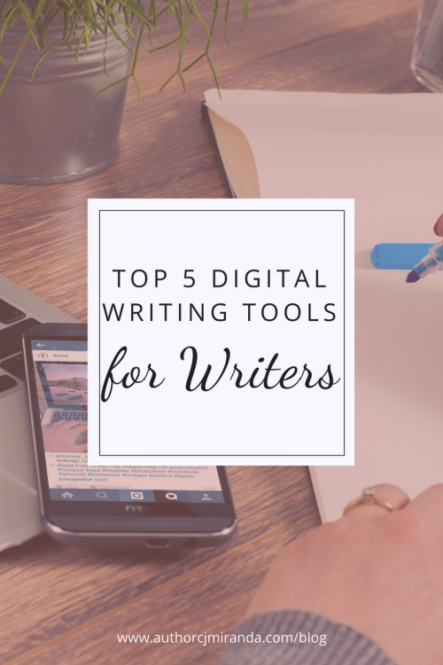The top 5 digital tools for writers | a blog post at authorcjmiranda.com/blog