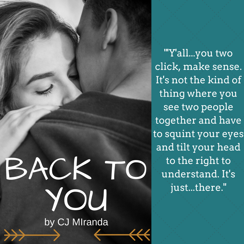 Back to You, a contemporary romance novel about second chances by published author, C.J. Miranda.
