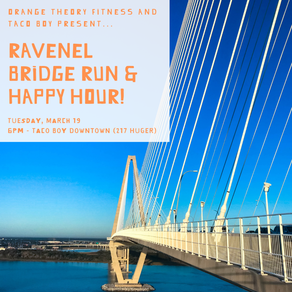 Orange theory fitness and taco boy: Ravenel Bridge Run & Happy Hour