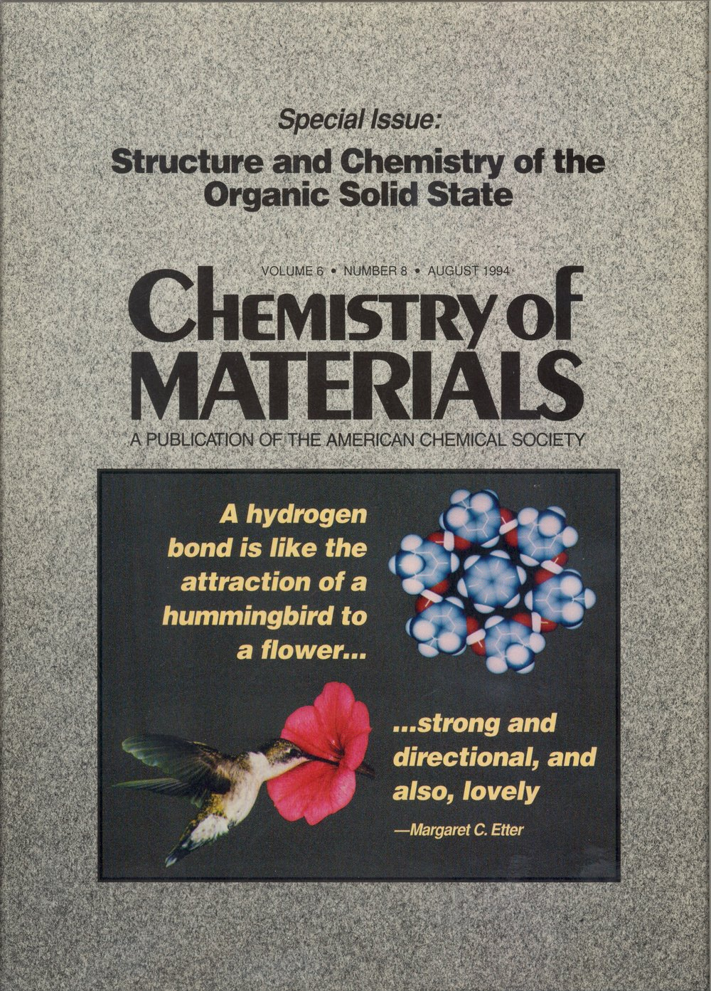 Chemistry of Materials, Special Issue dedicated to Margaret (Peggy) Etter, August  1994