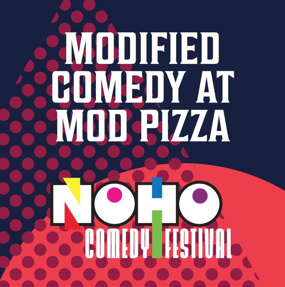 THUR, MAY 17   Modified Comedy   MOD Pizza   5300 Lankershim Blvd #103    7:00pm     Featured Comics:  Angel Isaac, Ari Mannis, Chris Wallace, George Burns, Jason Chen, Jeff Scheen, Julian Fernandez, Kareem Matthews, & Mike Citera