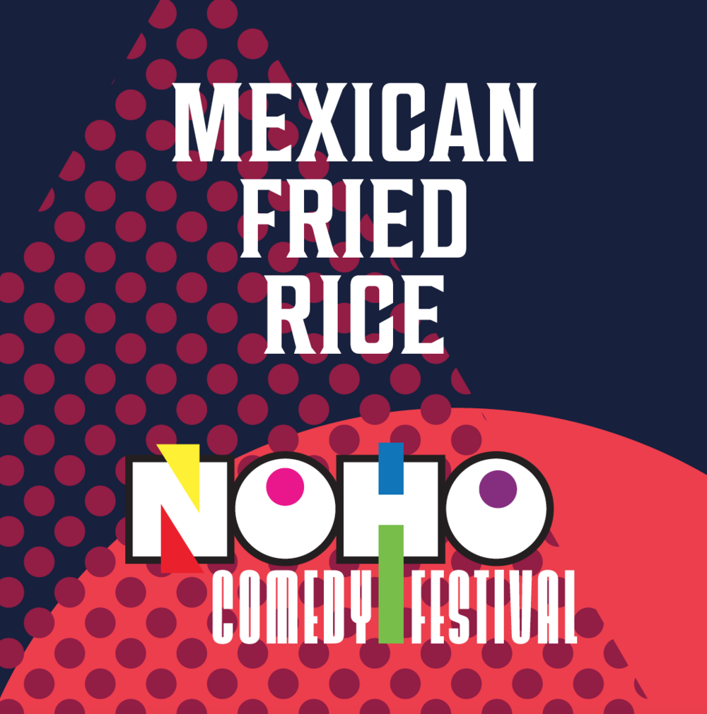 FRI, MAY 18   Mexican Fried Rice Show   HaHa Cafe Patio   8:00pm     Featured Comics:    Cat Alvarado, Daniel Wengarten, Jason Cheny, Jason Rogers, Jose Bolanos, Julian Fernandez, Kevin Shea, Manny Maldondo, Momo Rodriguez, KT Tatara, Phil Medina, PK Kim, & Rene Garcia
