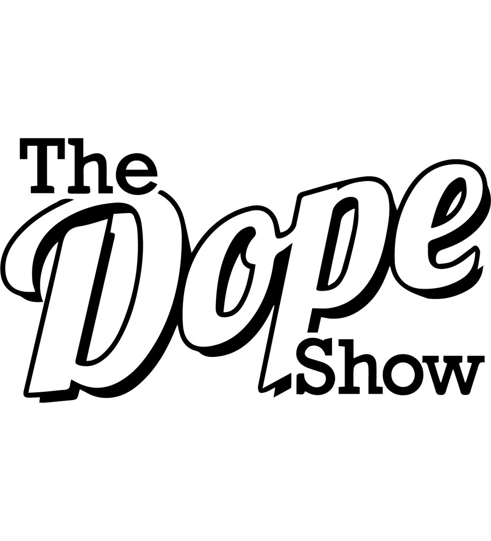SAT, MAY 19   The Dope Show    HaHa Cafe Main Stage   4712 Lankershim Blvd     4:20pm    Comics perform a 5 min set sober, then smoke, then perform again.     Hosted by:  Tyler Smith     Featured Comics:    Ari Mannis, Paul Elia, Jose Bolanos, Jubal Flagg &   Jessimae Peluso