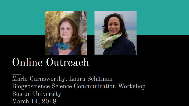 Online Outreach Workshop - Workshop on effective online science communication for scientists, Boston University, by Marlo and Dr. Laura Schifman (@L_schifman)