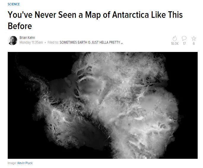 You've Never Seen a Map of Antarctica Like This Before  - By Brian Kahn, EARTHER, April 30, 2018Interview with Pixel Makers & Movers