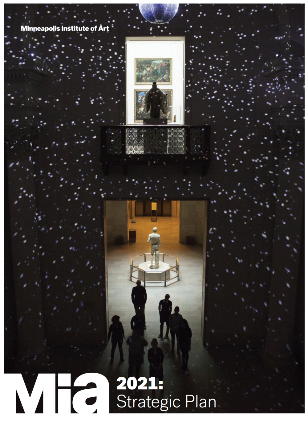 Above: The cover of the Minneapolis Museum of Art's (mia) 2021 Strategic Plan, developed through a Strategic Planning Process facilitated by Vogl Consulting for the encyclopedic art-museum visited by over 750,000 people each year.