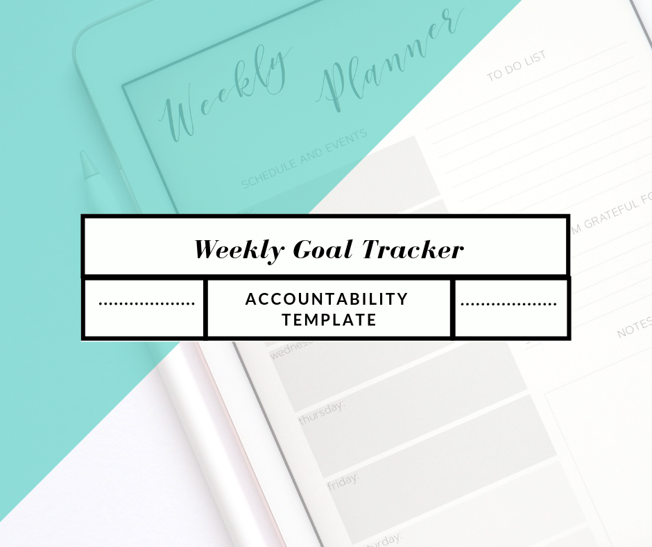 Weekly Goal Tracker - Click below to complete your weekly goal tracking form!
